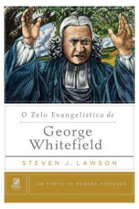 Livro O Zelo Evangelístico De George Whitefield Perfil H. Piedosos