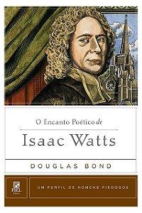 Livro O Encanto Poético De Isaac Watts Homens Piedosos Douglas Bond