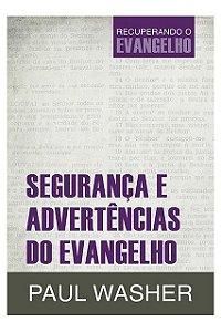 Livro Segurança E Advertências Do Evangelho Recuperando O Evangelho Paul Washer