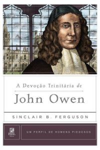 Livro A Devoção Trinitária De John Owen Perfil De Homens Piedosos