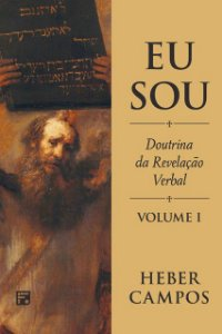 Livro Eu Sou Vol.1 A Doutrina Da Revelacao Verbal Heber C De Campo