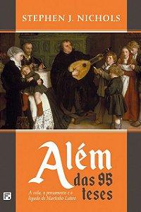 Livro Além Das 95 Teses A Vida, O Pensamento O Legado De M. Lutero