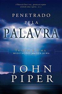 Penetrado Pela Palavra 31 meditações John Piper Editora Fiel