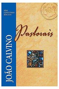 Comentário Pastorais - João Calvino Série Comentários Bíblico