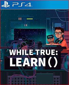 While true: learn() PS4 MIDIA DIGITAL