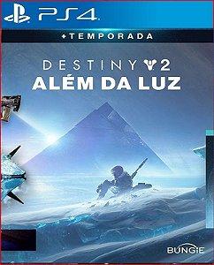 DESTINTY 2: ALÉM DA LUZ + TEMPORADA PS4 MÍDIA DIGITAL
