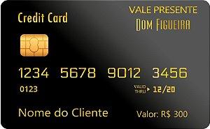 VALE PRESENTE R$300,00