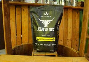 Erva Mate Made in Mud Pura Folha (500g)