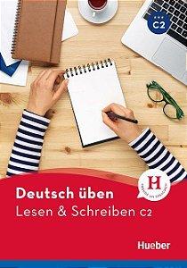 Deutsch üben - Lesen & Schreiben C2 NEU