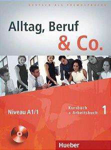 Alltag, Beruf  Co. 1 - Kursbuch + Arbeitsbuch com CD do aluno - A1/1