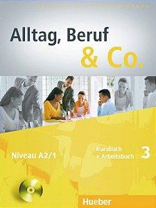 Alltag, Beruf  Co. 3 - Kursbuch + Arbeitsbuch mit Lerner-CD - A2/1