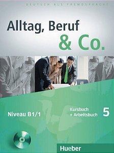 Alltag, Beruf  Co. 5 - Kursbuch + Arbeitsbuch mit Lerner-CD - B1/1