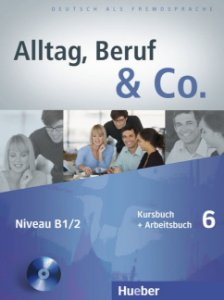 Alltag, Beruf  Co. 6 - Kursbuch + Arbeitsbuch com CD do aluno - B1/2