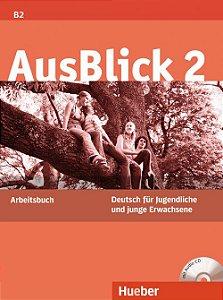 AusBlick 2 - Arbeitsbuch mit Audio-CD - B2