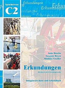 Erkundungen C2 - Integriertes Kurs- und Arbeitsbuch