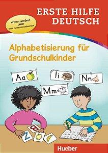 Erste Hilfe Deutsch - Alphabetisierung fr Grundschulkinder