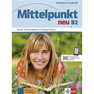 Mittelpunkt neu B2 - Arbeitsbuch mit Audio-CD