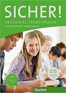 Sicher C1, Band 1, Lek. 1-6 - Kursbuch und Arbeitsbuch (VERSÃO SEMESTRAL PARTE 1)