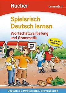 Spielerisch Deutsch lernen - Wortschatzvertiefung und Grammatik - Lernstufe 3