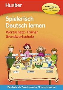 Spielerisch Deutsch lernen - Wortschatz-Trainer - Grundwortschatz