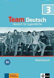 Team Deutsch 3 - Arbeitsbuch