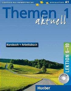 Themen aktuell 1, Kursbuch+Arbeitsbuch, Lek. 6-10 + Audio-CD (VERSÇO SEMESTRAL PARTE 2)