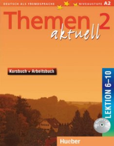 Themen aktuell 2, Kursbuch+Arbeitsbuch, Lek. 6-10 + Audio-CD (VERSÇO SEMESTRAL PARTE 2)