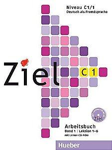 Ziel C1, Band 1, Lek 1 - 6 - Arbeitsbuch mit Lerner CD-ROM (livro de exerc¡cios)