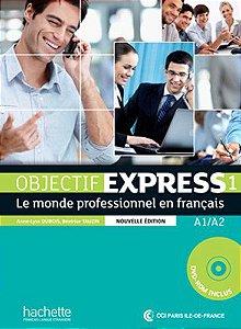 Objectif Express 1 NE - Livre de l'élève + DVD-ROM - A1/A2
