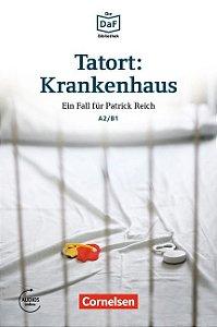 Die DaF-Bibliothek: Tatort: Krankenhaus