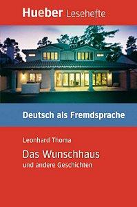 Kurzgeschichten - Das Wunschhaus und andere Geschichten