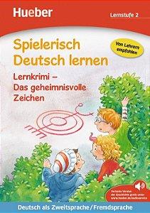 Spielerisch Deutsch lernen - Lernkrimi - Das geheimnisvolle Zeichen