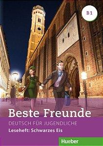 Beste Freunde B1 - Schwarzes Eis
