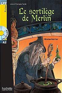 Le sortilège de Merlin + CD audio