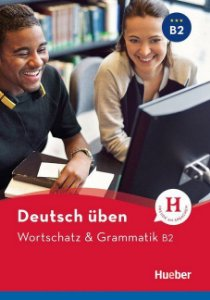 Deutsch ben - Wortschatz & Grammatik B2 NEU