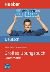 Groáes šbungsbuch Deutsch Grammatik - A2 - B2