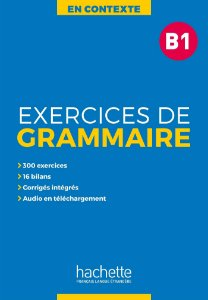 En Contexte - Exercices de grammaire B1+audio MP3+corrig's