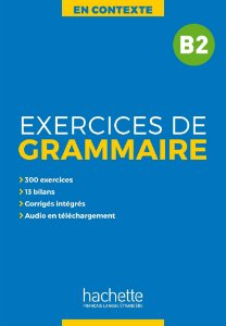 En Contexte - Exercices de grammaire B2+audio MP3+corrig's