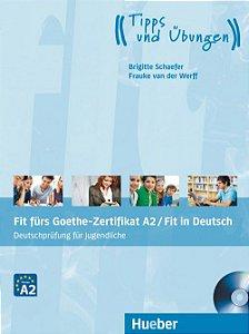 Fit frs Goethe-Zertifikat A2 / Fit in Deutsch - Deutschprfung fr Jugendliche