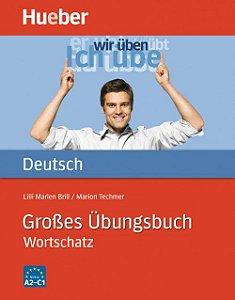 Groáes šbungsbuch Deutsch - Wortschatz A2 - C1