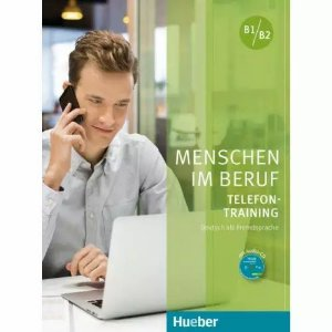 Menschen im Beruf - Telefontraining B1/B2