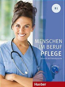Menschen im Beruf - Pflege B1 - Kursbuch mit Audio-CD