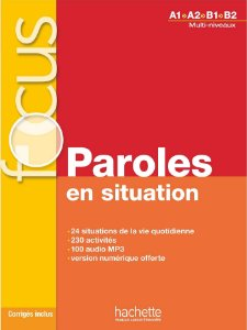 Focus - Paroles en situation + CD audio + corrig's + Parcours digital