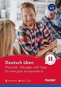 Deutsch uben - Phonetik - sbungen und Tipps fur eine gute Aussprache A2