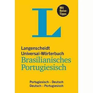 LANGENSCHEIDT UNIVERSAL-W™RTERBUCH BRASILIANISCHES PORTUGIESISCH