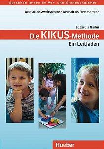 Die Kikus - Methode - Ein Leitfaden - Lehrerhandbuch