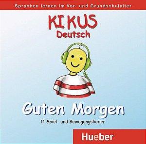 KIKUS - CD de Músicas Guten Morgen