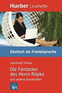 """Kurzgeschichten - Die Fantasien des Herrn R""""pke und andere Geschichten"""