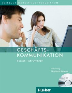 "Gesch""ftskommunnikation - Besser Telefonieren - Kursbuch"