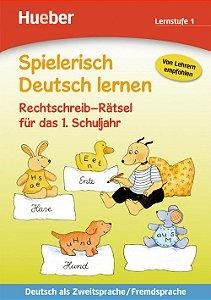 """Spielerisch Deutsch lernen - Rechtschreib-R""""tsel fr das 1. Schuljahr"""